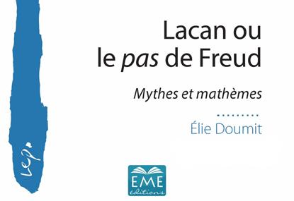 Présentation du livre «Lacan ou le pas de Freud» d'Elie Doumit par Christian Fierens